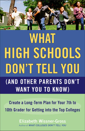 What High Schools Don't Tell You by Elizabeth Wissner-Gross