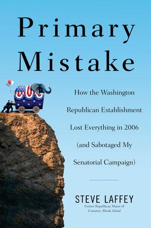 Primary Mistake by Steve Laffey