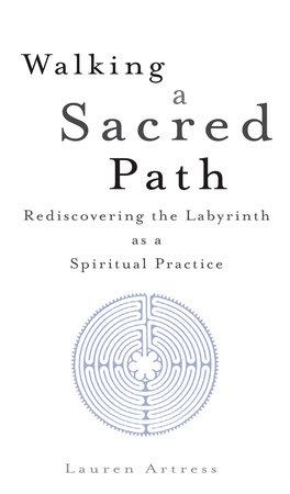 Walking a Sacred Path by Lauren Artress