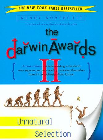Darwin Awards II by Wendy Northcutt