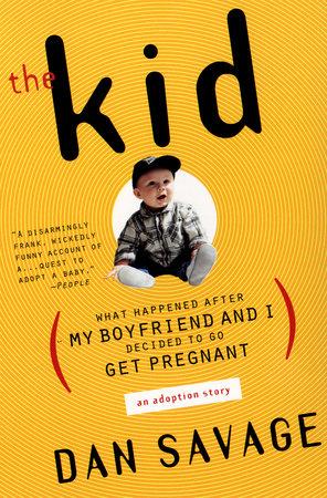 The Kid by Dan Savage