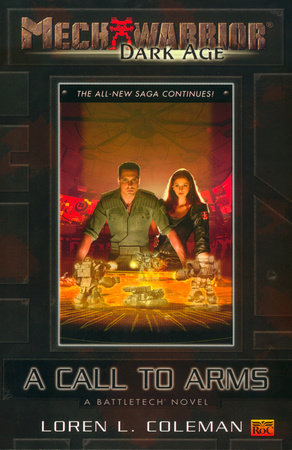 Mechwarrior: Dark Age #2: A Call to Arms (A BattleTech Novel) by Loren Coleman