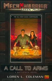 Mechwarrior: Dark Age #2: A Call to Arms (A BattleTech Novel)