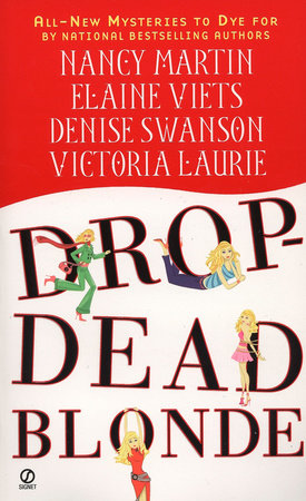 Drop-Dead Blonde by Nancy Martin, Elaine Viets, Denise Swanson and Victoria Laurie