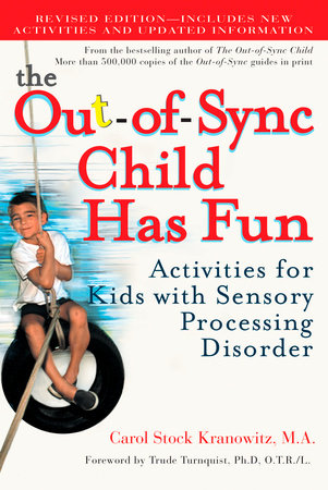The Out-of-Sync Child has fun by Carol Kranowitz