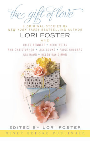 The Gift of Love by Lori Foster, Heidi Betts, Ann Christopher, Lisa Cooke and HelenKay Dimon