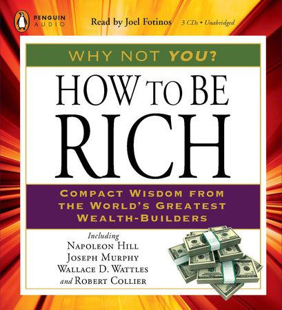 How to Be Rich by Napoleon Hill, Joseph Murphy, Wallace D. Wattles and Robert Collier
