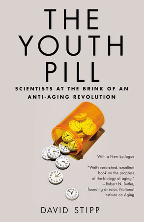 The Youth Pill by David Stipp