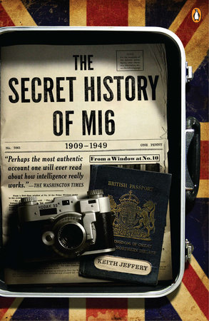 The Secret History of MI6 by Keith Jeffery