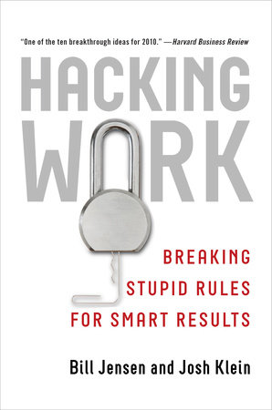 Hacking Work by Bill Jensen and Josh Klein