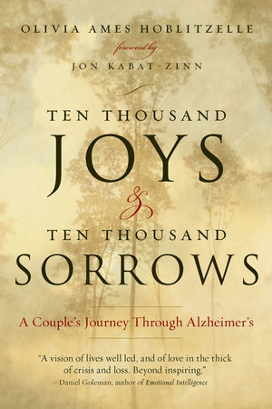 Ten Thousand Joys & Ten Thousand Sorrows by Olivia Ames Hoblitzelle