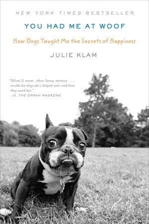 You Had Me at Woof by Julie Klam