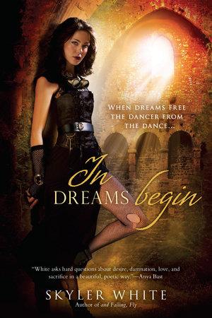In Dreams Begin by Skyler White
