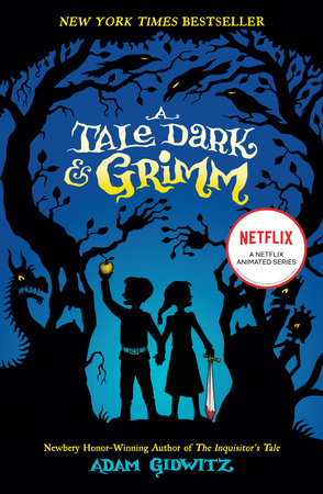 A Tale Dark and Grimm by Adam Gidwitz