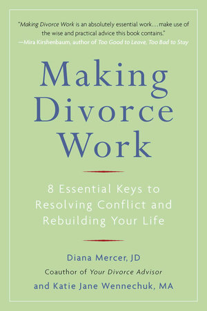 Making Divorce Work by Diana Mercer and Katie Jane Wennechuk