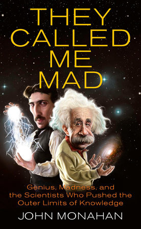 They Called Me Mad by John Monahan