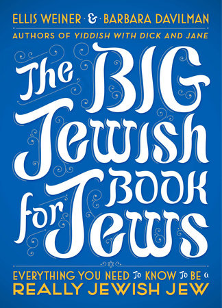 The Big Jewish Book for Jews by Ellis Weiner and Barbara Davilman