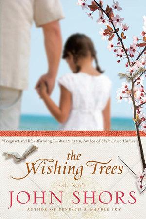 The Wishing Trees by John Shors