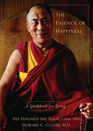 The Essence of Happiness by Dalai Lama and Howard C Cutler