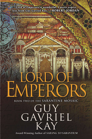 Lord of Emperors by Guy Gavriel Kay