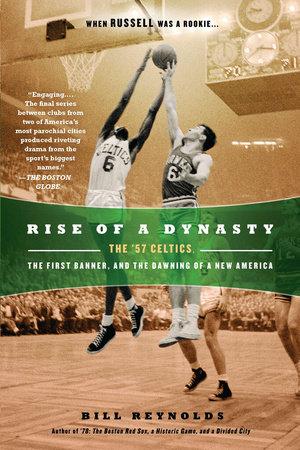Rise of a Dynasty by Bill Reynolds