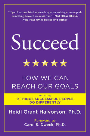 Succeed by Heidi Grant Halvorson, Ph.D.