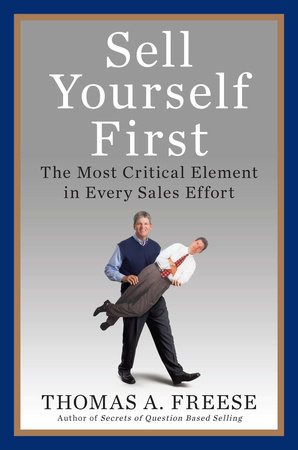 Sell Yourself First by Thomas A. Freese