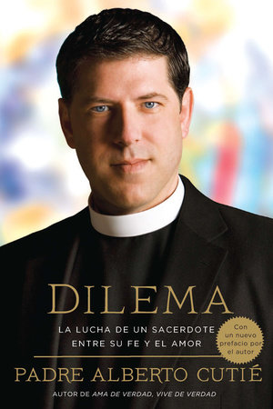 Dilema (Spanish Edition) by Padre Alberto Cutie