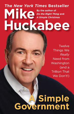 A Simple Government by Mike Huckabee