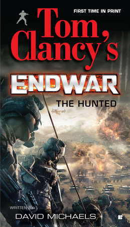 Tom Clancy's EndWar: The Hunted by David Michaels