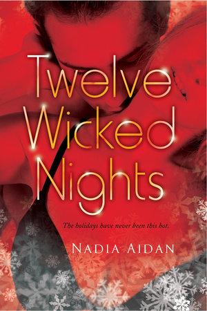 Twelve Wicked Nights by Nadia Aidan