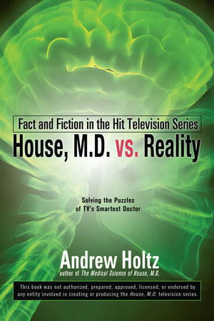 House M.D. vs. Reality by Andrew Holtz