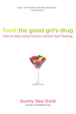 Food: The Good Girl's Drug by Sunny Sea Gold
