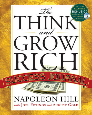The Think and Grow Rich Success Journal by Napoleon Hill, August Gold and Joel Fotinos