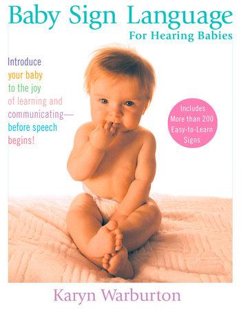 Baby Sign Language by Karyn Warburton