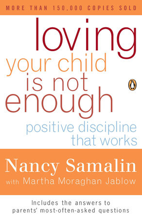 Loving Your Child Is Not Enough by Nancy Samalin and Martha Moraghan Jablow