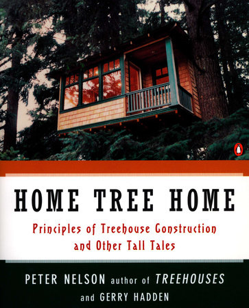Home Tree Home by Peter N. Nelson and Gerry Hadden