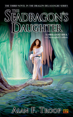 The Seadragon's Daughter by Alan F. Troop