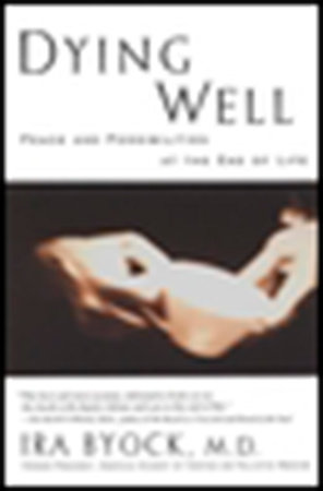 Dying Well by Ira Byock
