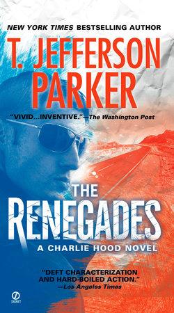 The Renegades by T. Jefferson Parker
