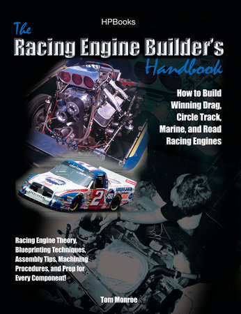 Racing Engine Builder's HandbookHP1492 by Tom Monroe