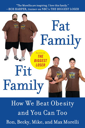 Fat Family/Fit Family by Ron Morelli, Becky Morelli, Mike Morelli and Max Morelli