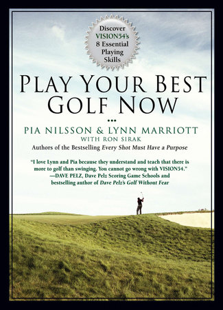 Play Your Best Golf Now by Lynn Marriott and Pia Nilsson