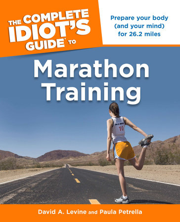 The Complete Idiot's Guide to Marathon Training by David Levine and Paula Petrella