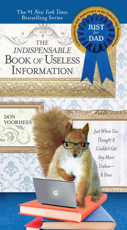 Indispensable Book of Useless Information (Father's Day edition) by Don Voorhees