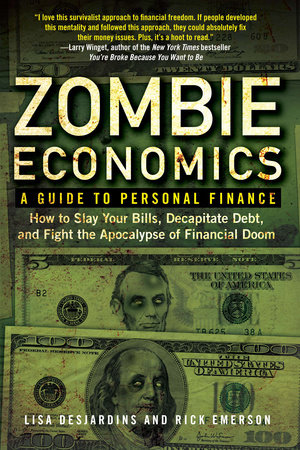 Zombie Economics by Lisa Desjardins and Richard Emerson