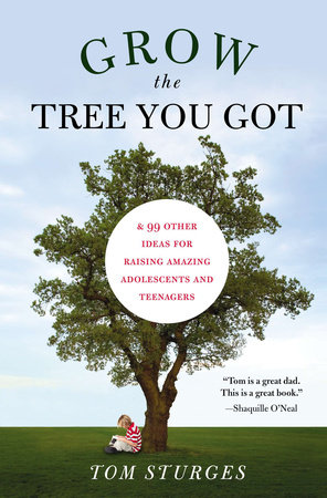 Grow the Tree You Got by Tom Sturges