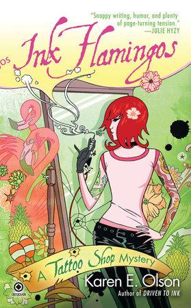 Ink Flamingos by Karen E. Olson