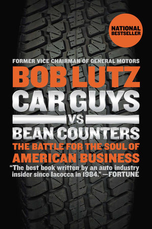 Car Guys vs. Bean Counters by Bob Lutz