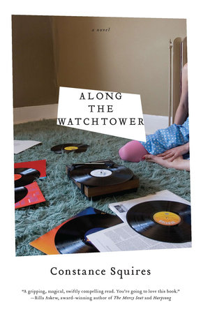 Along the Watchtower by Constance Squires